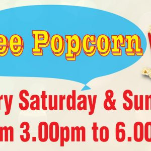 Free Popcorn Every Saturday & Sunday!
