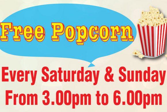 Free Popcorn Every Saturday & Sunday!